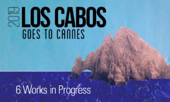 Fierros: Los Cabos goes to Cannes 2019. Así le fue a los convocados este año.
