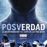 Posverdad: Desinformación y el costo de las fake news, el documental en HBO.