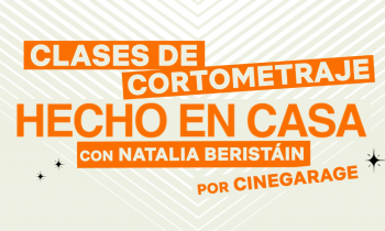 Master Class: Cómo hacer un cortometraje. Con Natalia Beristáin.