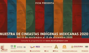 Muestra de Cineastas Indígenas Mexicanas 2020. Los detalles.