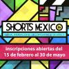 Convocatoria Shorts México 2021.