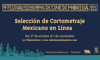 Selección Cortometraje Mexicano en Línea 2021. FICM.